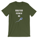 Really Old Picture Of Me - Funny Sperm Men's /Unisex short sleeve t-shirt