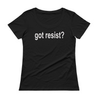 Got Resist? Resistance - Ladies' Scoopneck T-Shirt
