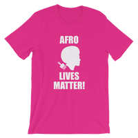 AFRO Lives Matter! T Shirt- Men's / Unisex short sleeve t-shirt