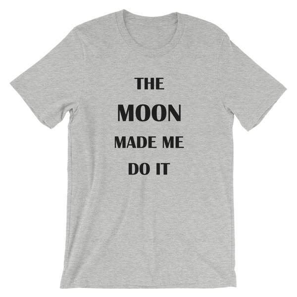 The Moon Made Me Do It - Men's / Unisex short sleeve t-shirt