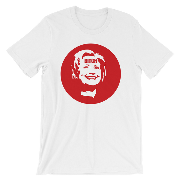 Hillary Clinton BITCH Funny Political Tee - Men's / Unisex short sleeve t-shirt