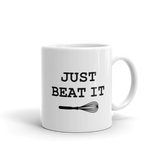 JUST BEAT IT Funny Whisk COFFEE Mug