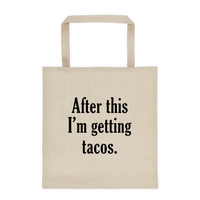 After This I'm Getting Tacos - Durable Canvas Tote Bag