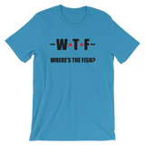 WTF - Where's The Fish? Funny Fishing Tee - Men's / Unisex short sleeve t-shirt
