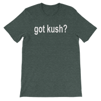 Got KUSH? Men's / Unisex Marijuana short sleeve t-shirt