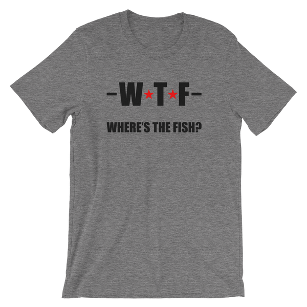 2e048aed ... WTF - Where's The Fish? Funny Fishing Tee - Men's / Unisex short sleeve  ...