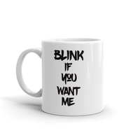 Blink If You Want Me Coffee Mug