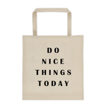 DO NICE THINGS TODAY - Durable Canvas Tote bag