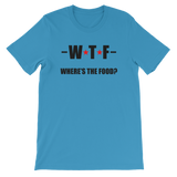 WTF - Where's The Food? Funny Food - Men's / Unisex short sleeve t-shirt
