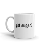 Got Sugar? Coffee Mug