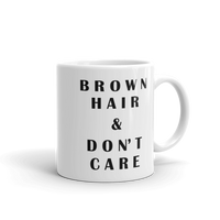 BROWN Hair & Don't Care Coffee Mug