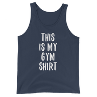 This is My GYM Shirt - Men's / Unisex  Tank Top