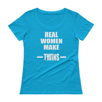 Real Women Make Twins - Ladies' Scoopneck T-Shirt