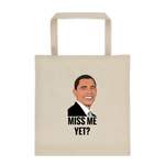 Miss Me Yet? Barack Obama Durable Canvas Tote bag