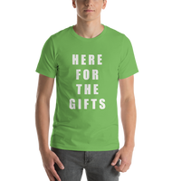 Funny Here For The Gifts Christmas / Birthday Short-Sleeve Unisex T-Shirt