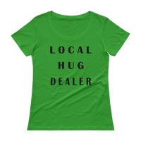 Local Hug Dealer - Ladies' Scoopneck T-Shirt
