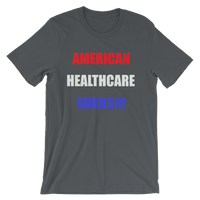 American Healthcare Sucks!!! Men's / Unisex short sleeve t-shirt