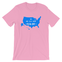 We Are Full Here - Fuck Off  -USA T Shirt - Men's / Unisex short sleeve t-shirt