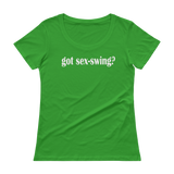 Got Sex Swing? Ladies' Scoopneck T-Shirt