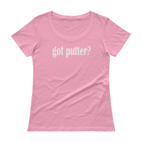 Got Putter? Ladies' GOLF Scoopneck T-Shirt