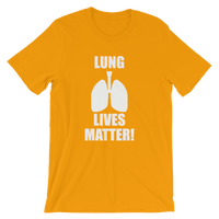 Lung Lives Matter! Men's / Unisex short sleeve t-shirt