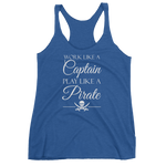 Work Like A Captain-Play Like A Pirate  Women's tank top