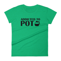 Addicted To Pot - Funny Coffee Pot Women's short sleeve t-shirt