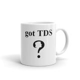 Got TDS? Trump Derangement Syndrome Coffee Mug