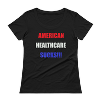American Healthcare Sucks!!! Ladies' Scoopneck T-Shirt