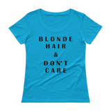 Blonde Hair & Don't Care - Ladies' Scoopneck T-Shirt