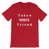 Token White Friend-  Funny Men's / Unisex short sleeve t-shirt