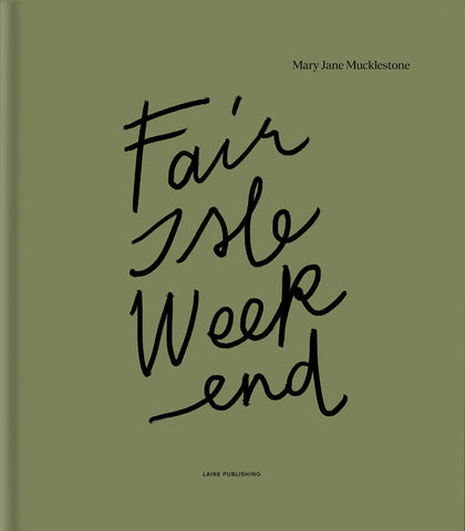 Mary Jane Mucklestone – Fair Isle Weekend