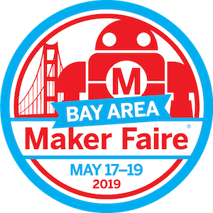 May 17-19, 2019 Maker Faire Bay Area