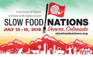 July 13-15, 2018 - Slow Food Nations, Denver, CO