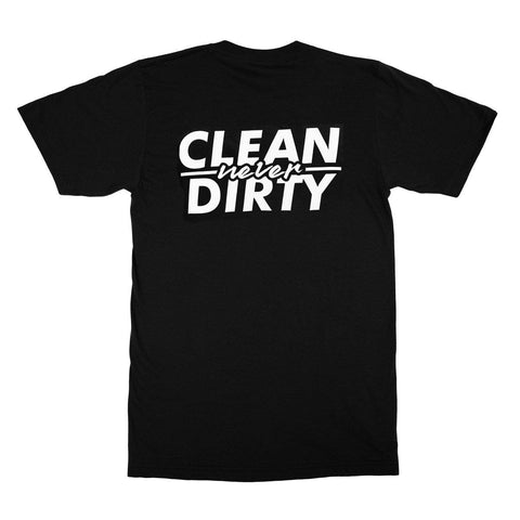 CLEAN never DIRTY Tee
