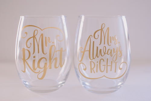 Mr Right and Mrs Always Right Funny Wine Glass Engagement or Wedding Gift for Couple