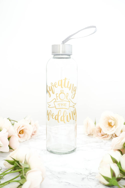 Sweating for the Wedding Glass Water Bottle Engagement Gift for Bride