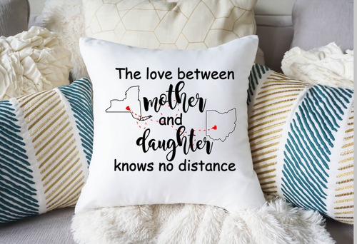 The love between mother and daughter knows no distance white pillow with states and hearts