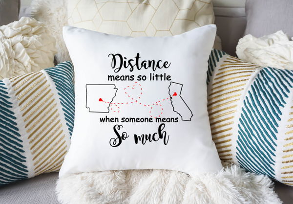 Distance means so little when someone means so much Relationship Pillow