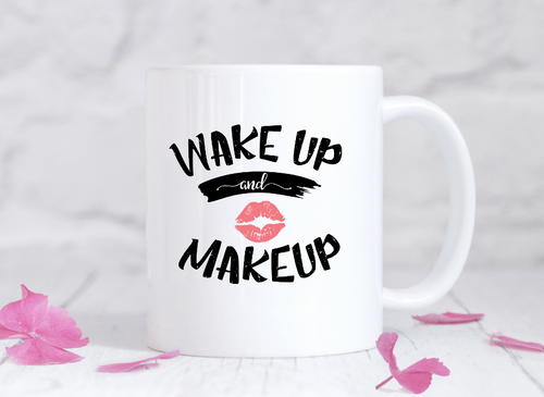 Wake up and make up Mug