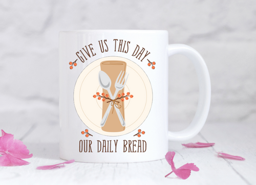 Give us this Day our Daily Bread Mug