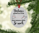 Distance means so much Long Distance Relationship Ornament