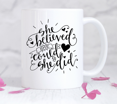 She believed She could and so she did motivational Mug