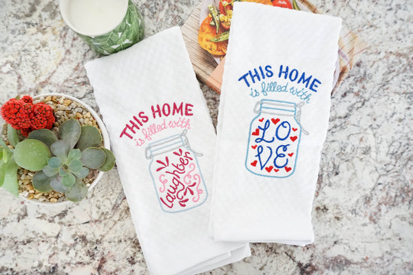 This Home is filled with Love Mason Jar Kitchen Towel Home Decor