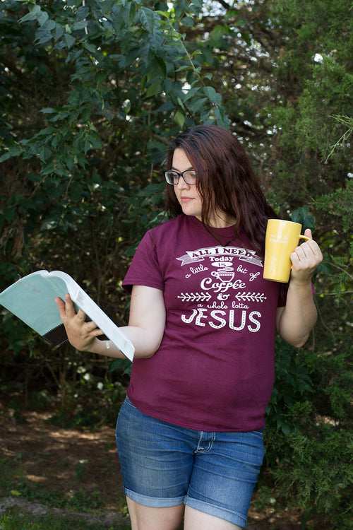 All I Need Today Is a Little Bit of Coffee and a Whole Lotta Jesus T-Shirt
