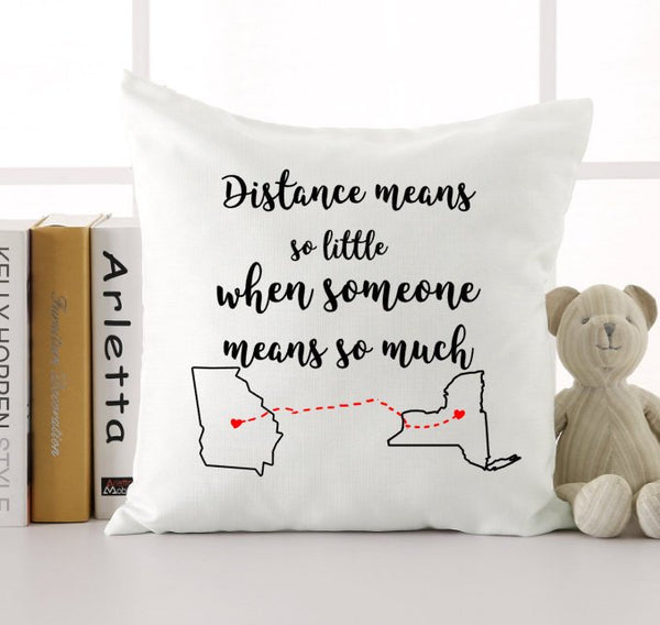 Distance means so little when someone means so much Pillow Cover