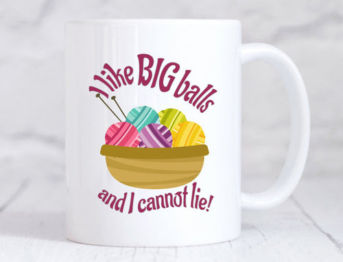 Big Yarn Coffee Mug - I like Big Balls and I Cannot Lie