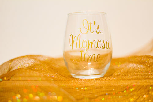 Funny Wine Glass/ Its Momosa Time