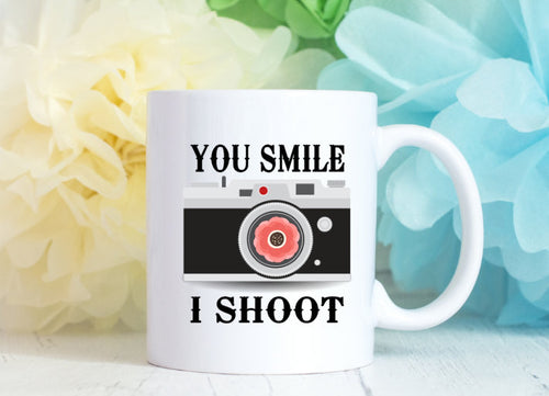 Funny Photographer Mug - You Smile I Shoot