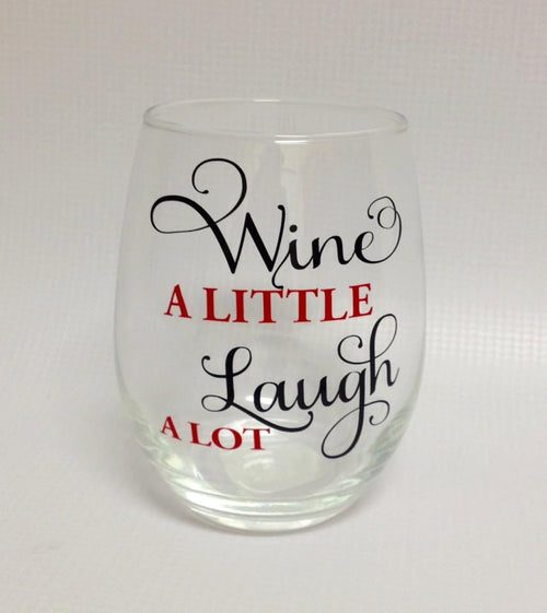 Wine A Little, Laugh A Lot Stemless Wine Glass